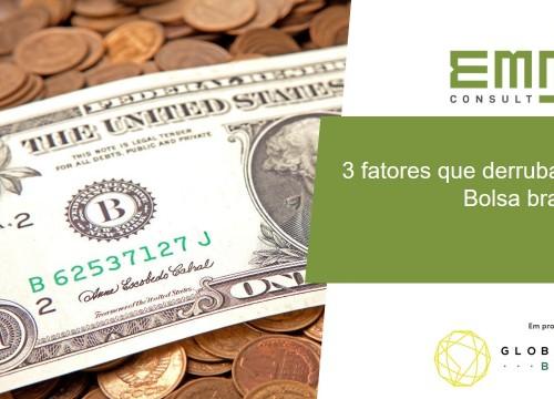 3 fatores que derrubaram a Bolsa brasileira - capa